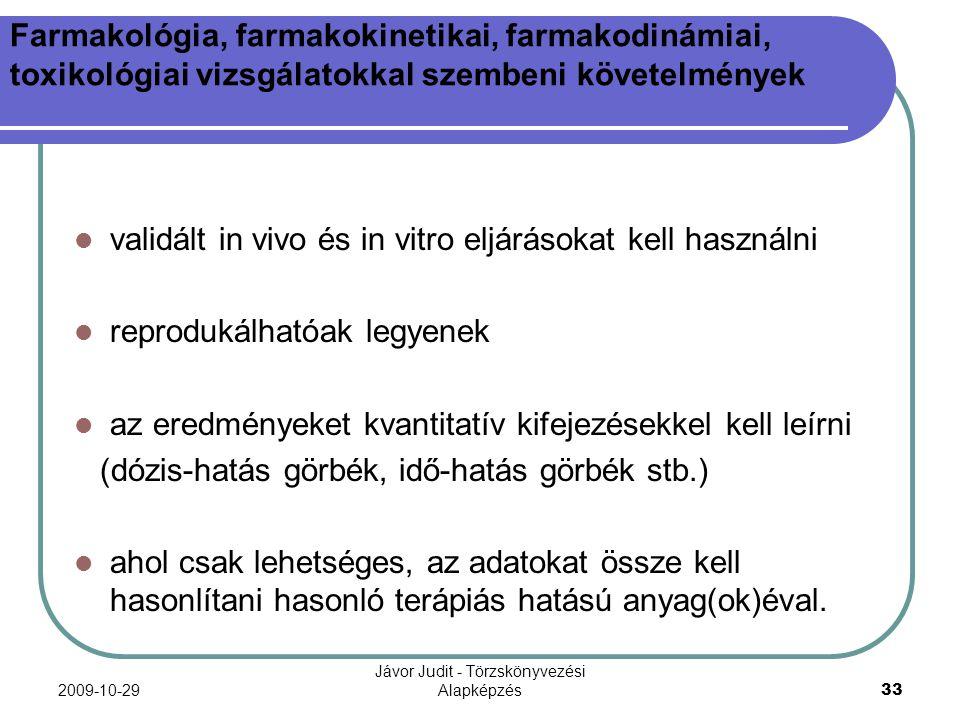 2009-10-29 Jávor Judit - Törzskönyvezési Alapképzés 33 Farmakológia, farmakokinetikai, farmakodinámiai, toxikológiai vizsgálatokkal szembeni követelmé