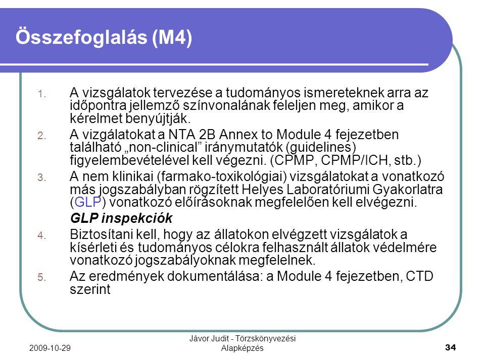 2009-10-29 Jávor Judit - Törzskönyvezési Alapképzés 34 Összefoglalás (M4) 1. A vizsgálatok tervezése a tudományos ismereteknek arra az időpontra jelle