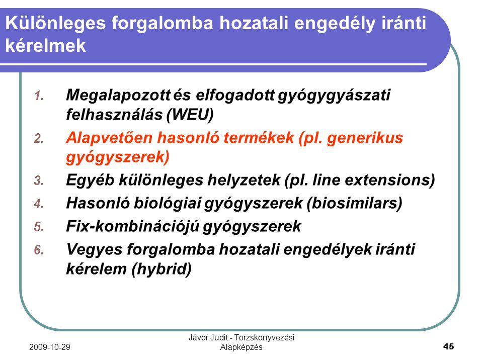 2009-10-29 Jávor Judit - Törzskönyvezési Alapképzés 45 Különleges forgalomba hozatali engedély iránti kérelmek 1. Megalapozott és elfogadott gyógygyás
