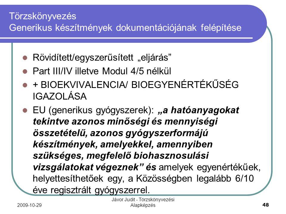 """2009-10-29 Jávor Judit - Törzskönyvezési Alapképzés 48 Törzskönyvezés Generikus készítmények dokumentációjának felépítése Rövidített/egyszerűsített """"e"""