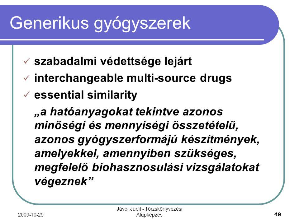 2009-10-29 Jávor Judit - Törzskönyvezési Alapképzés 49 Generikus gyógyszerek szabadalmi védettsége lejárt interchangeable multi-source drugs essential