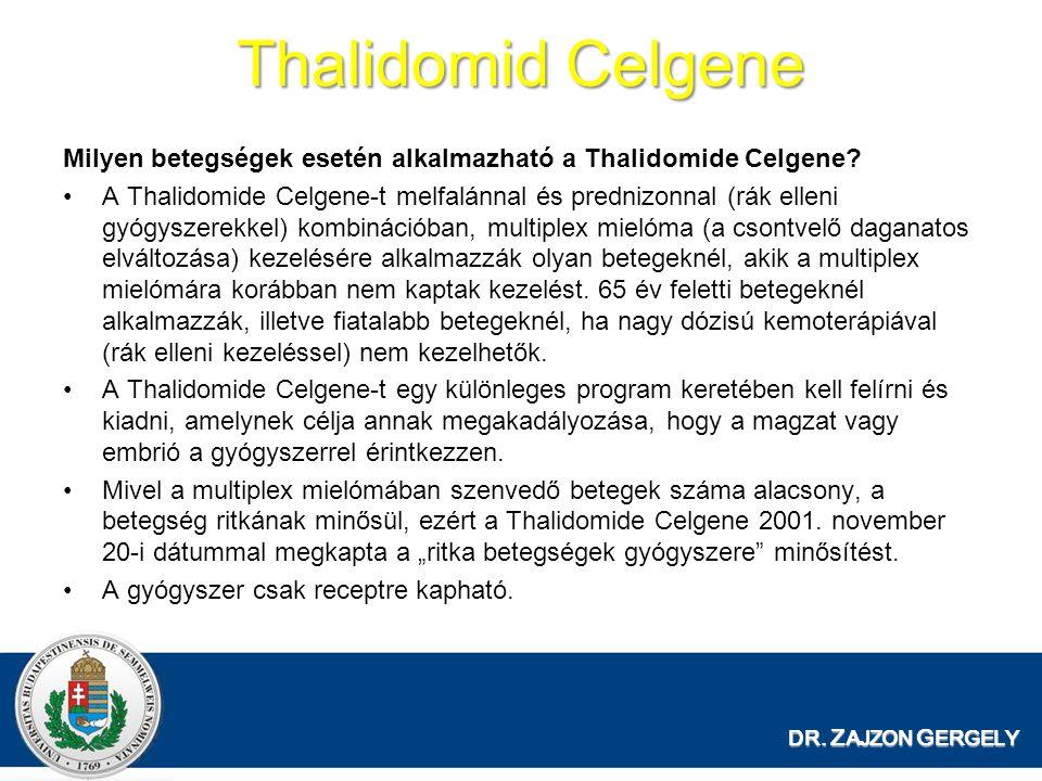 Thalidomid Celgene Milyen betegségek esetén alkalmazható a Thalidomide Celgene.