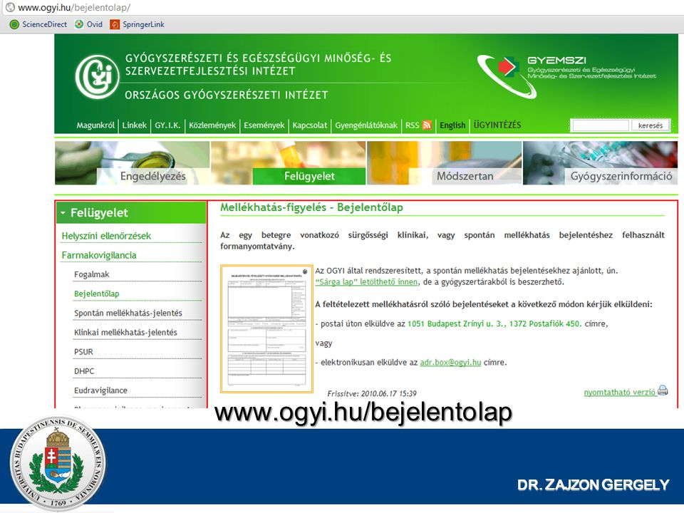 DR. Z AJZON G ERGELY www.ogyi.hu/bejelentolap