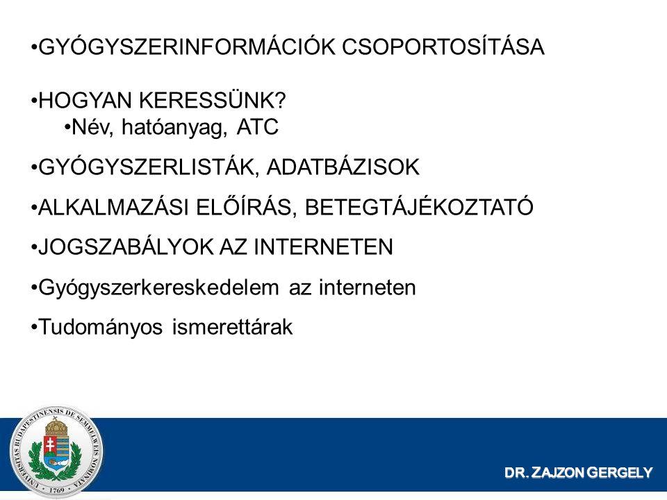DR.Z AJZON G ERGELY Hogyan keressünk információt gyógyszerekről.