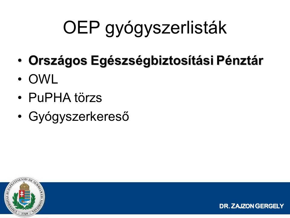 OEP gyógyszerlisták Országos Egészségbiztosítási PénztárOrszágos Egészségbiztosítási Pénztár OWL PuPHA törzs Gyógyszerkereső