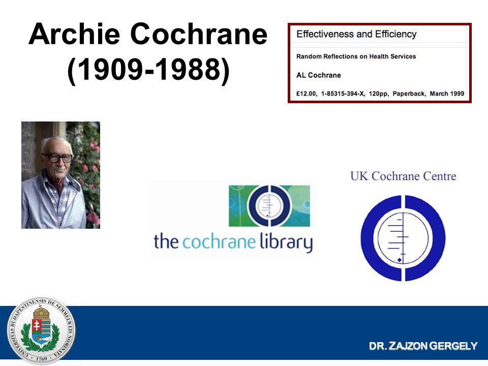 DR. Z AJZON G ERGELY Archie Cochrane (1909-1988)