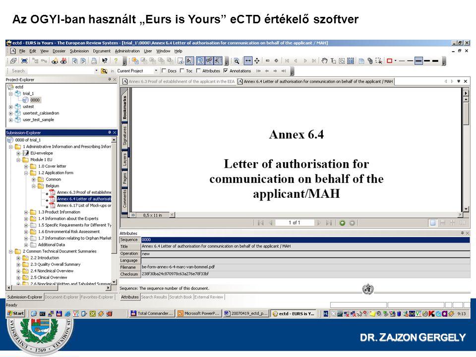 """DR. Z AJZON G ERGELY Az OGYI-ban használt """"Eurs is Yours eCTD értékelő szoftver"""
