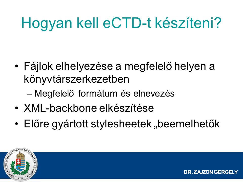 DR.Z AJZON G ERGELY Hogyan kell eCTD-t készíteni.