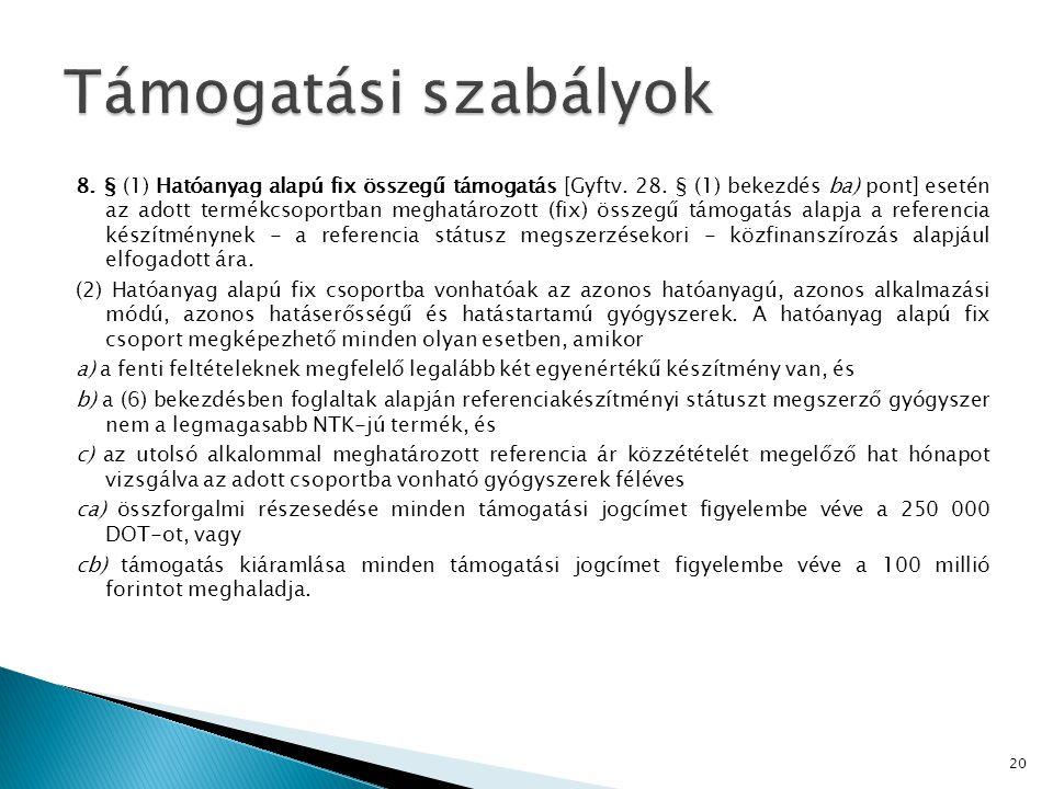 8.§ (1) Hatóanyag alapú fix összegű támogatás [Gyftv.