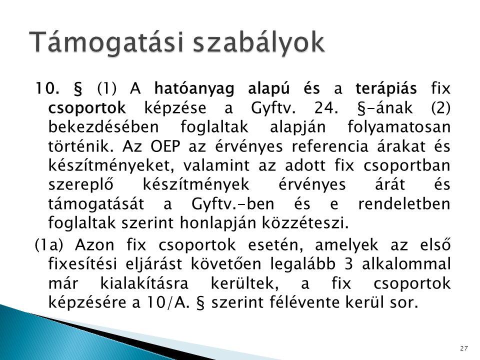 10.§ (1) A hatóanyag alapú és a terápiás fix csoportok képzése a Gyftv.