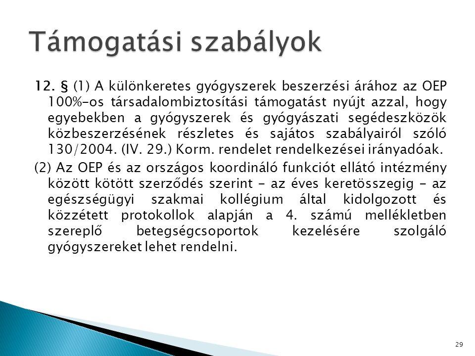 12. § (1) A különkeretes gyógyszerek beszerzési árához az OEP 100%-os társadalombiztosítási támogatást nyújt azzal, hogy egyebekben a gyógyszerek és g