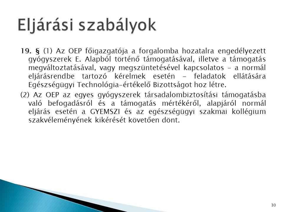 19.§ (1) Az OEP főigazgatója a forgalomba hozatalra engedélyezett gyógyszerek E.