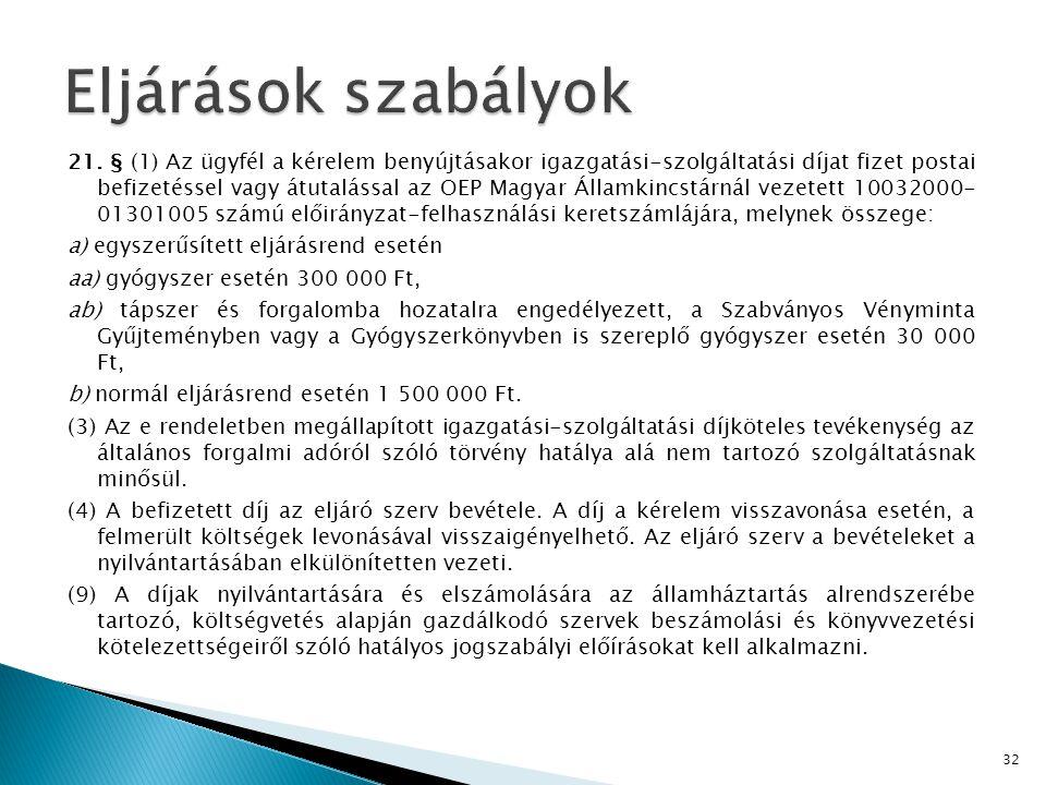 21. § (1) Az ügyfél a kérelem benyújtásakor igazgatási-szolgáltatási díjat fizet postai befizetéssel vagy átutalással az OEP Magyar Államkincstárnál v