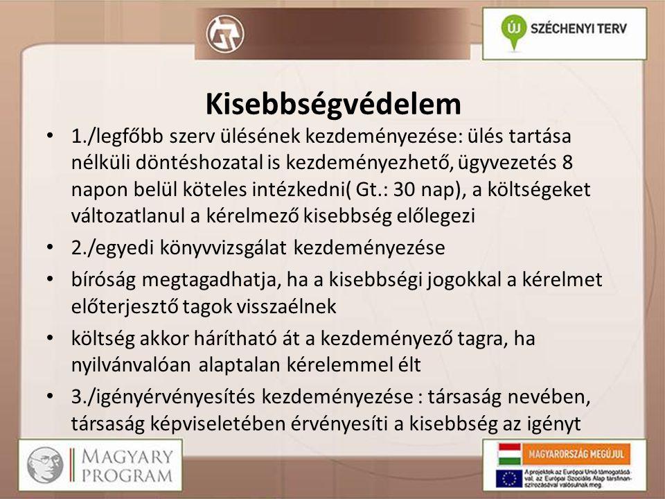Kisebbségvédelem 1./legfőbb szerv ülésének kezdeményezése: ülés tartása nélküli döntéshozatal is kezdeményezhető, ügyvezetés 8 napon belül köteles int