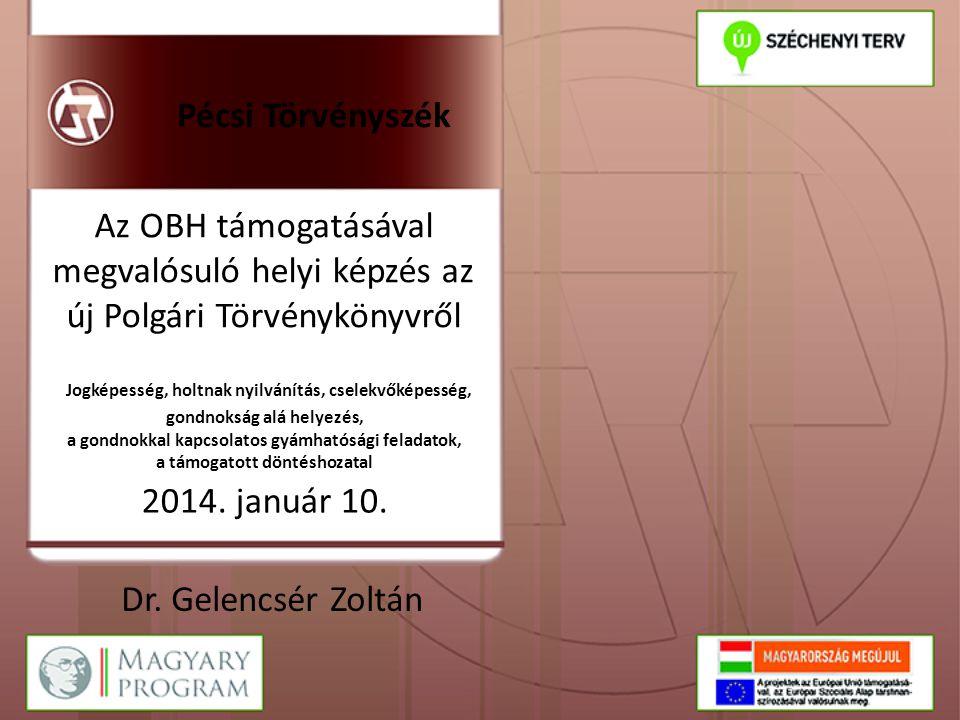 Az OBH támogatásával megvalósuló helyi képzés az új Polgári Törvénykönyvről Jogképesség, holtnak nyilvánítás, cselekvőképesség, gondnokság alá helyezé