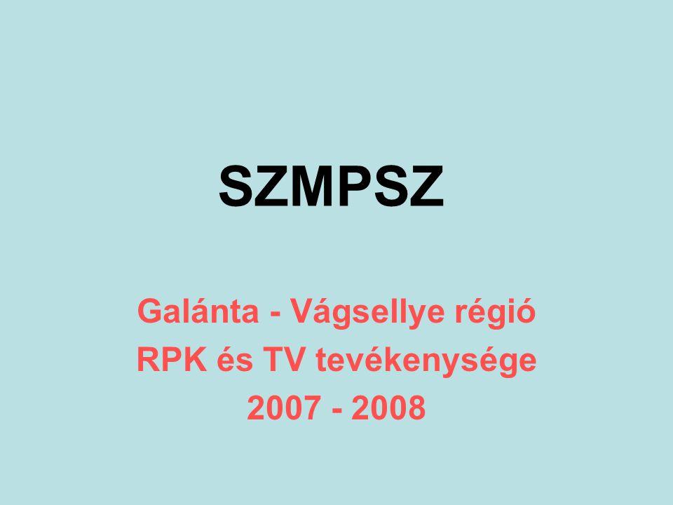 SZMPSZ Galánta - Vágsellye régió RPK és TV tevékenysége 2007 - 2008
