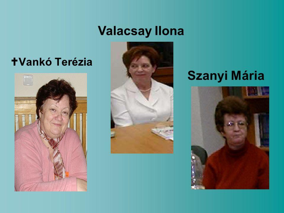  Vankó Terézia Szanyi Mária Valacsay Ilona
