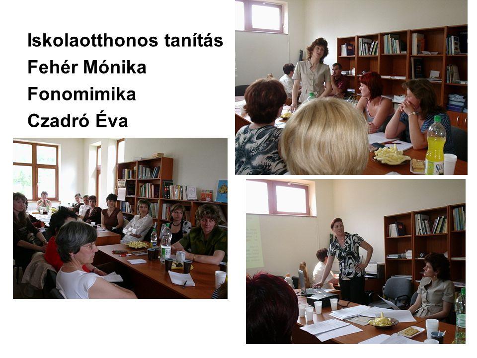 Iskolaotthonos tanítás Fehér Mónika Fonomimika Czadró Éva