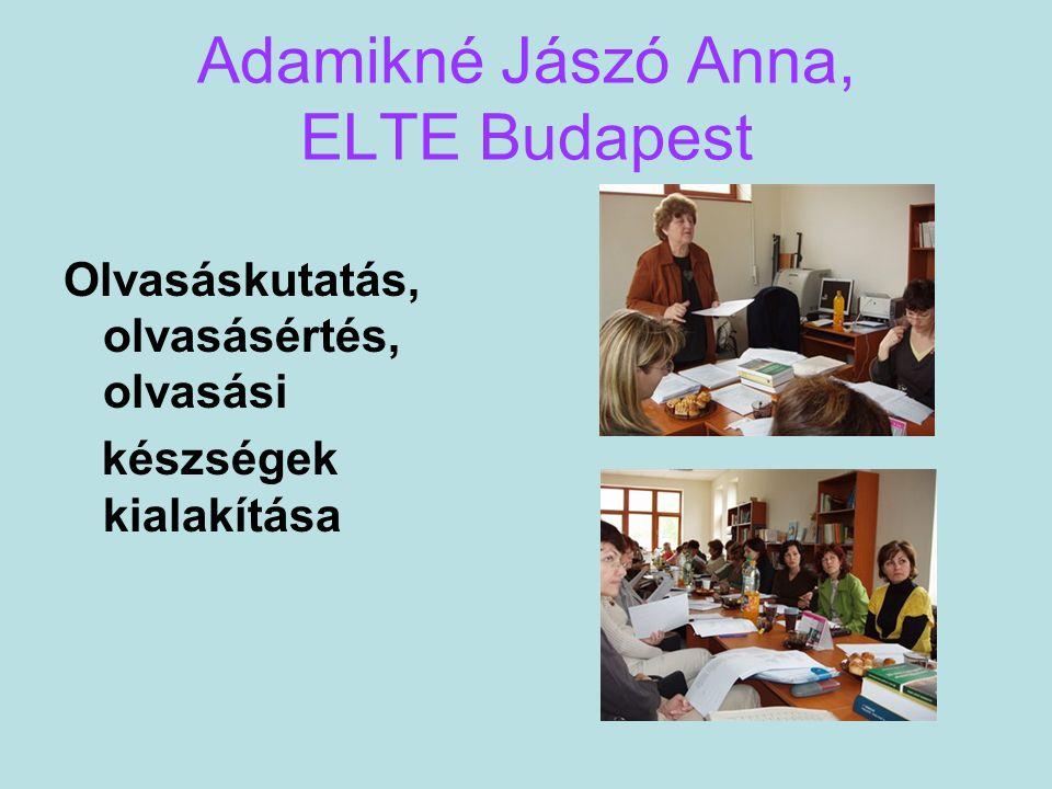Adamikné Jászó Anna, ELTE Budapest Olvasáskutatás, olvasásértés, olvasási készségek kialakítása