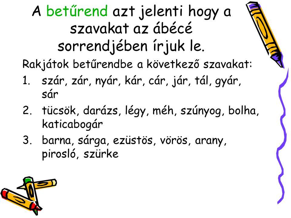 A magyar ábécé idegen betűi a következők: q, w, x, y A lexikonban sok mindent megtalálsz. A xilofon ütőhangszer. Ybl Miklós híres építész volt. Teri n