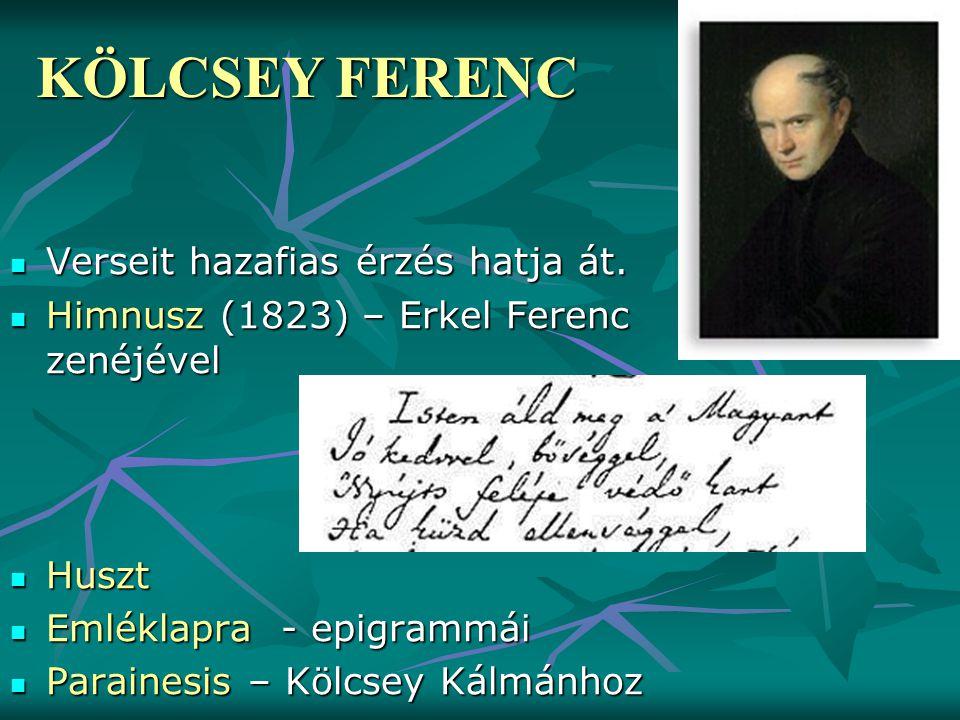 Verseit hazafias érzés hatja át. Verseit hazafias érzés hatja át. Himnusz (1823) – Erkel Ferenc zenéjével Himnusz (1823) – Erkel Ferenc zenéjével Husz