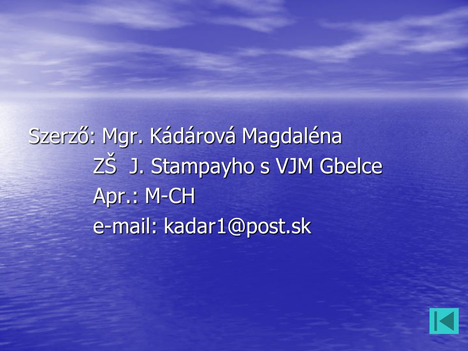Szerző: Mgr.Kádárová Magdaléna ZŠ J. Stampayho s VJM Gbelce ZŠ J.