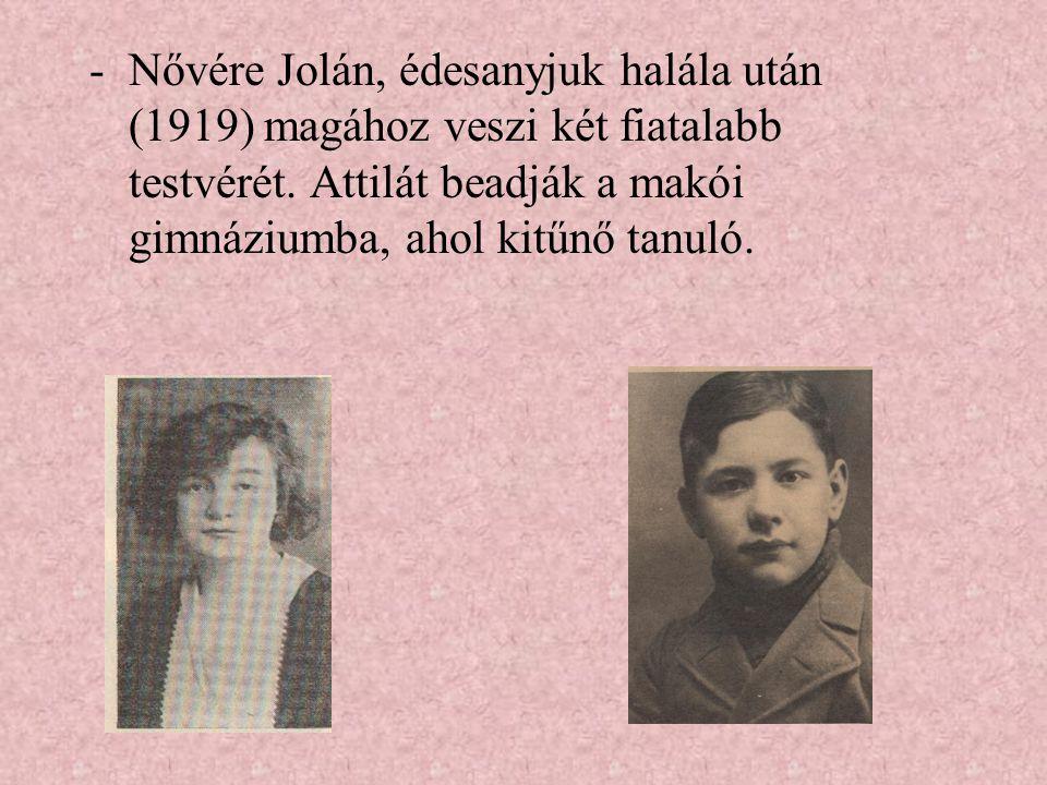 -Nővére Jolán, édesanyjuk halála után (1919) magához veszi két fiatalabb testvérét.
