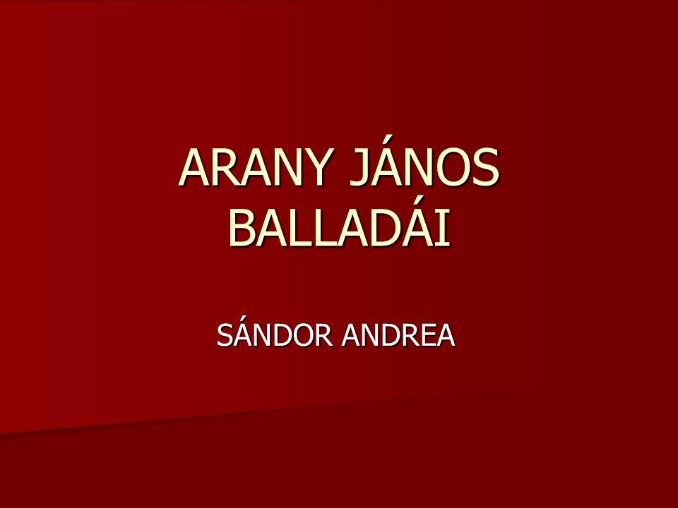 ARANY JÁNOS BALLADÁI SÁNDOR ANDREA