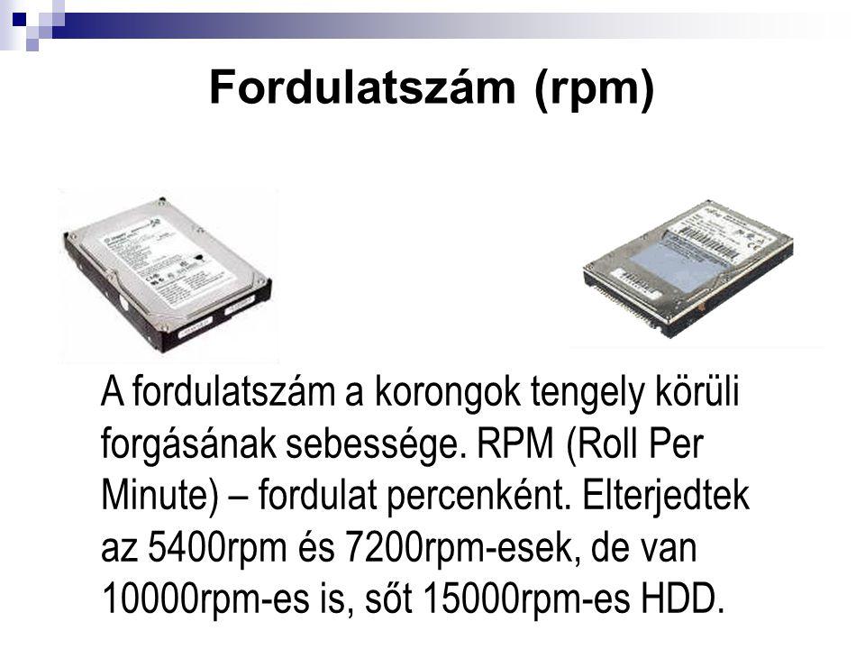 Fordulatszám (rpm) A fordulatszám a korongok tengely körüli forgásának sebessége. RPM (Roll Per Minute) – fordulat percenként. Elterjedtek az 5400rpm