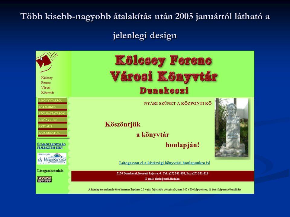 Több kisebb-nagyobb átalakítás után 2005 januártól látható a jelenlegi design