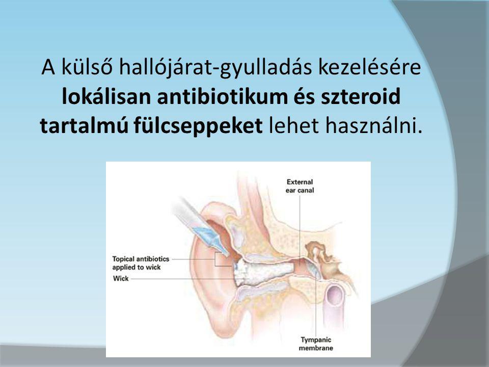 A külső hallójárat-gyulladás kezelésére lokálisan antibiotikum és szteroid tartalmú fülcseppeket lehet használni.