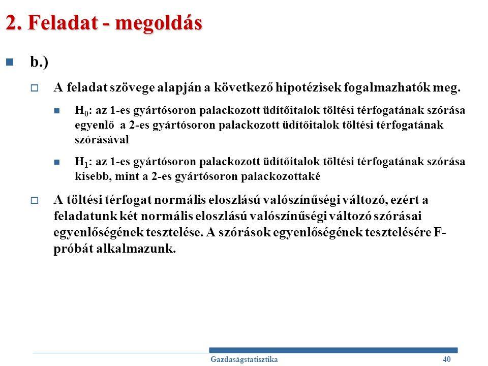 2.Feladat - megoldás b.)  A feladat szövege alapján a következő hipotézisek fogalmazhatók meg.