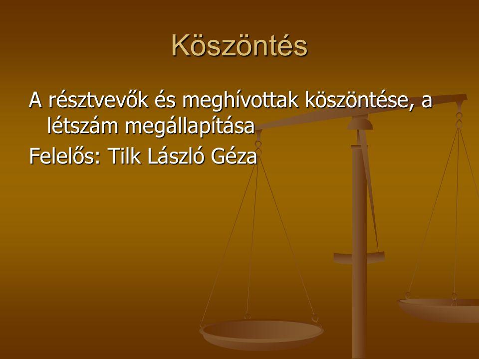 Kötelező napirend ismertetés Felelős: Tilk László Géza 1.