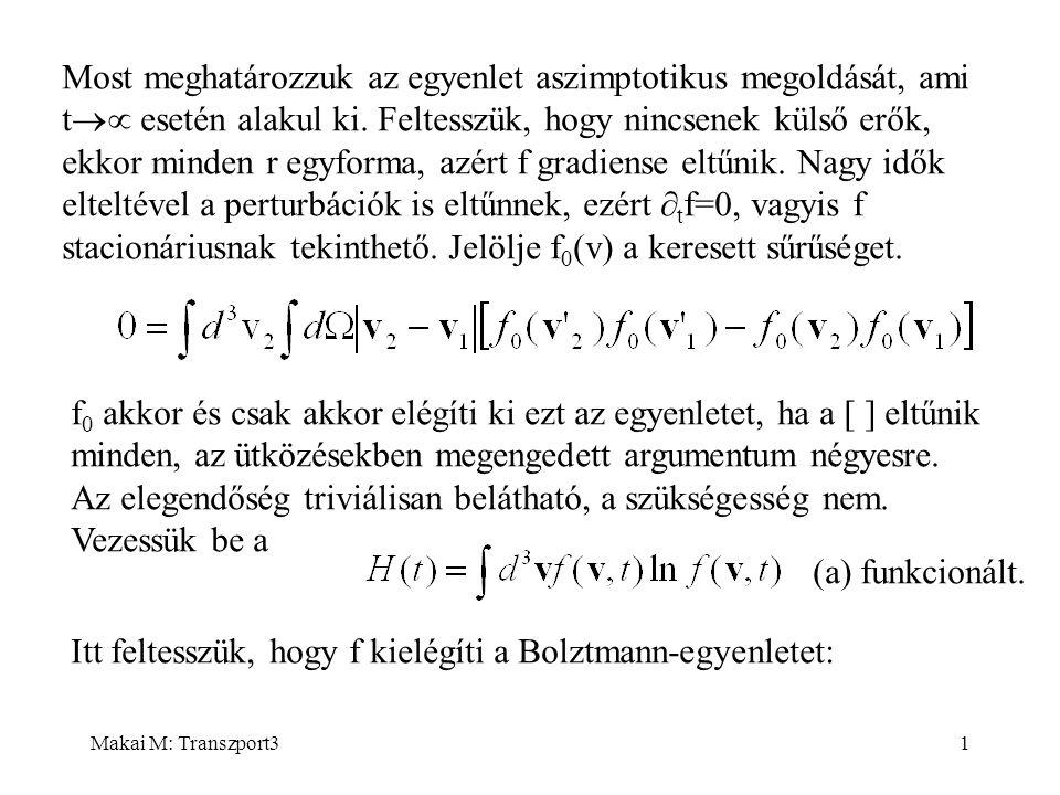 Makai M: Transzport31 Most meghatározzuk az egyenlet aszimptotikus megoldását, ami t  esetén alakul ki.