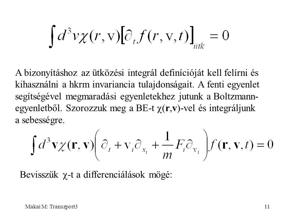 Makai M: Transzport311 A bizonyításhoz az ütközési integrál definícióját kell felírni és kihasználni a hkrm invariancia tulajdonságait. A fenti egyenl