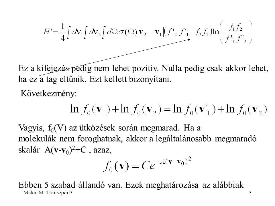 Makai M: Transzport314  =mv i Itt a második tag a sebesség i-ik és j-ik komponense közötti korre- lációat írja le.