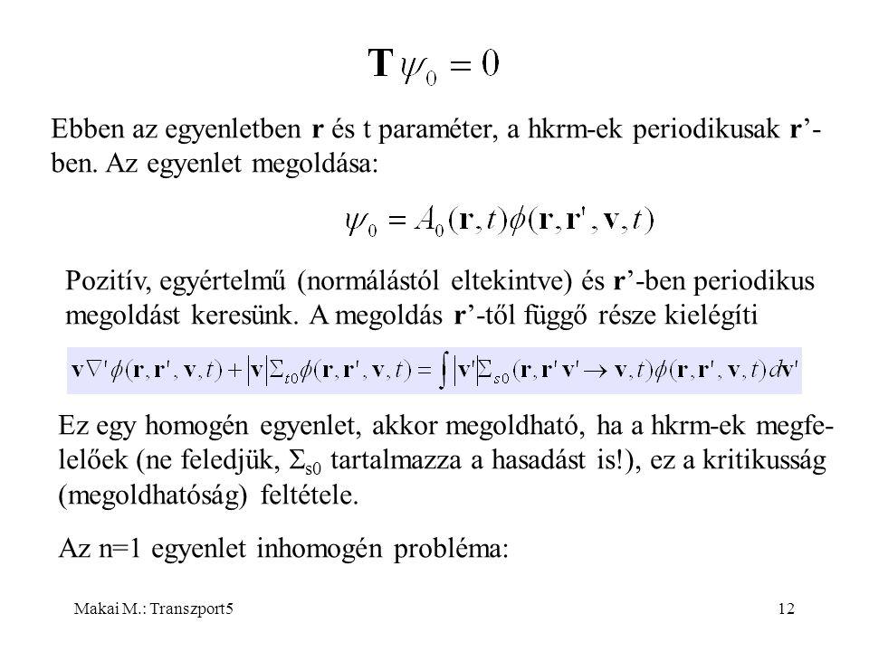 Makai M.: Transzport512 Ebben az egyenletben r és t paraméter, a hkrm-ek periodikusak r'- ben.