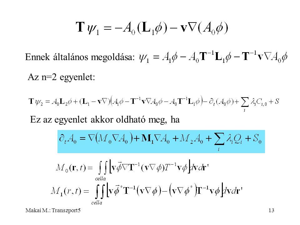 Makai M.: Transzport513 Ennek általános megoldása: Az n=2 egyenlet: Ez az egyenlet akkor oldható meg, ha