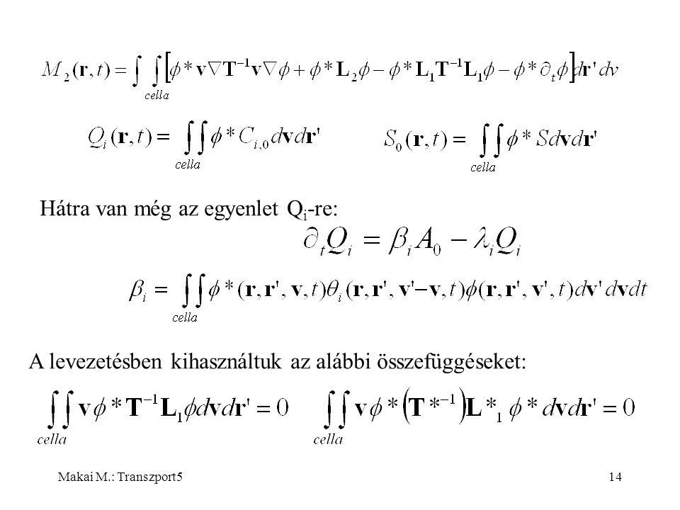 Makai M.: Transzport514 Hátra van még az egyenlet Q i -re: A levezetésben kihasználtuk az alábbi összefüggéseket:
