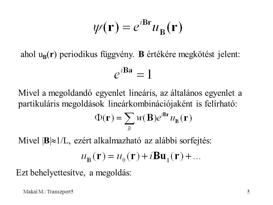 Makai M.: Transzport55 ahol u B (r) periodikus függvény.
