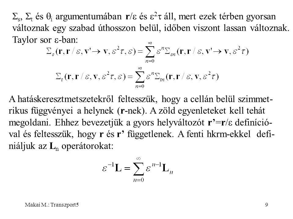 Makai M.: Transzport59  s,  t és  i argumentumában r/  és  2  áll, mert ezek térben gyorsan változnak egy szabad úthosszon belül, időben viszont lassan változnak.