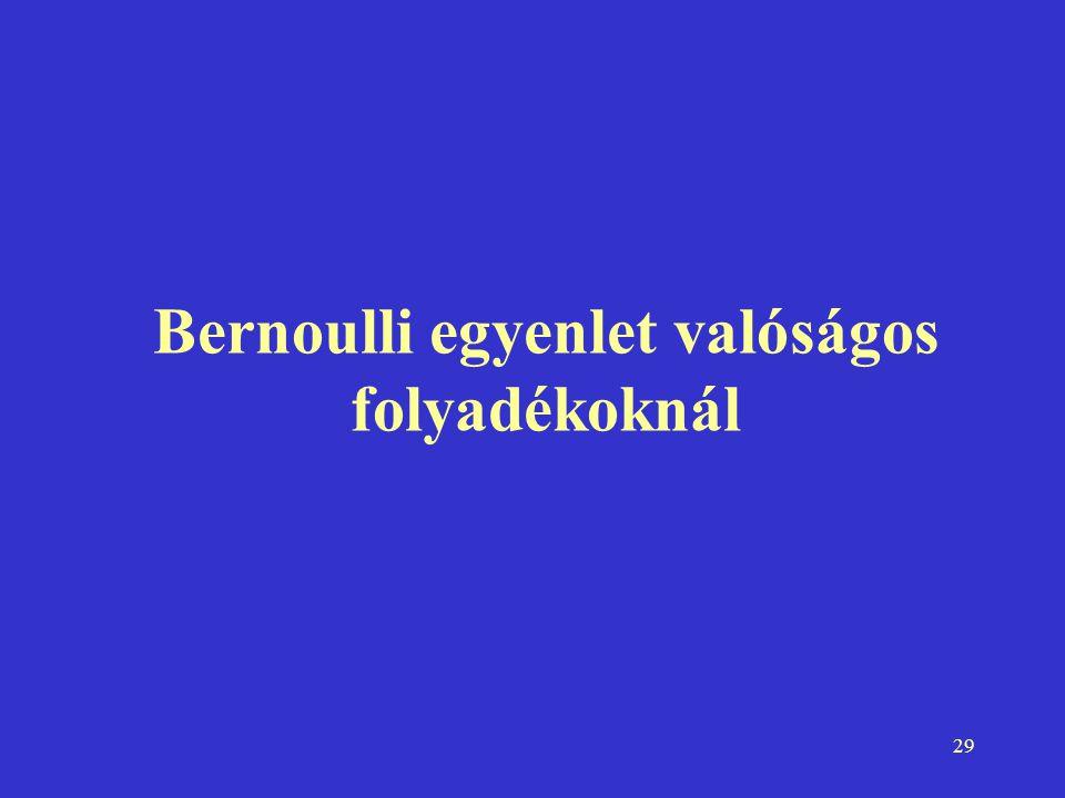 29 Bernoulli egyenlet valóságos folyadékoknál