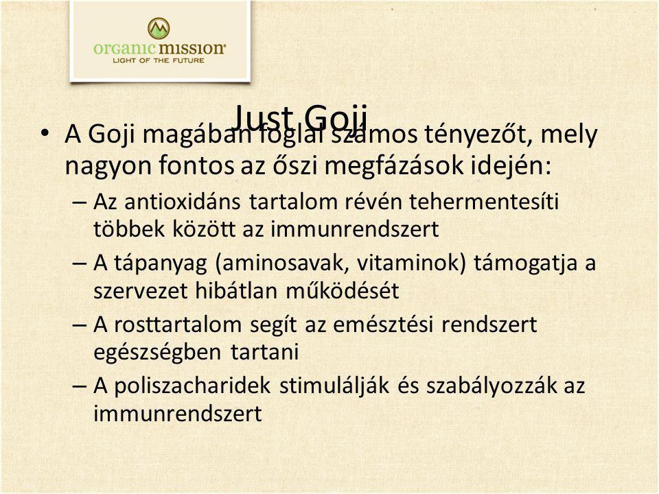 Just Goji A Goji magában foglal számos tényezőt, mely nagyon fontos az őszi megfázások idején: – Az antioxidáns tartalom révén tehermentesíti többek k