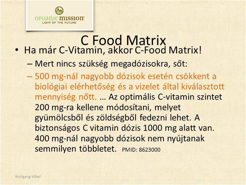 C Food Matrix Ha már C-Vitamin, akkor C-Food Matrix! – Mert nincs szükség megadózisokra, sőt: – 500 mg-nál nagyobb dózisok esetén csökkent a biológiai