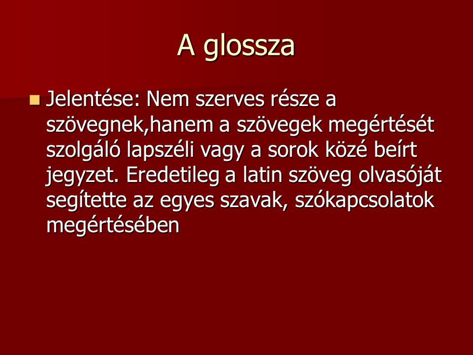 A legjelentősebb ránk maradt glosszák 1410 körül – Marosvásárhelyi sorok és glosszák 1410 körül – Marosvásárhelyi sorok és glosszák 1490 körül – Szalkai glosszák 1490 körül – Szalkai glosszák 15.