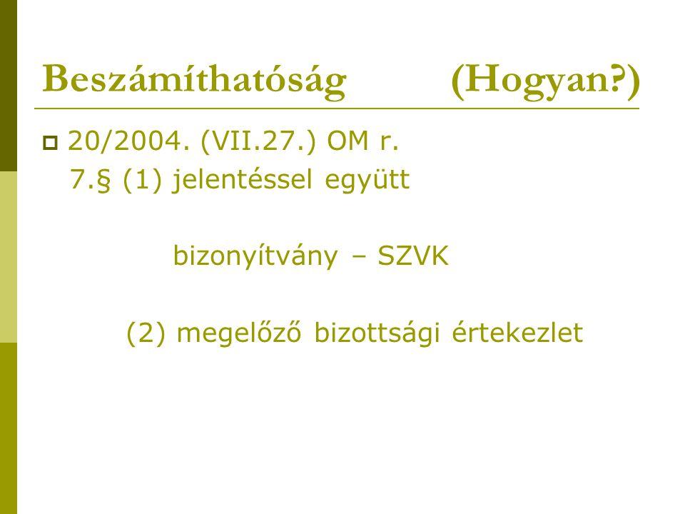 Beszámíthatóság (Hogyan )  20/2004. (VII.27.) OM r.