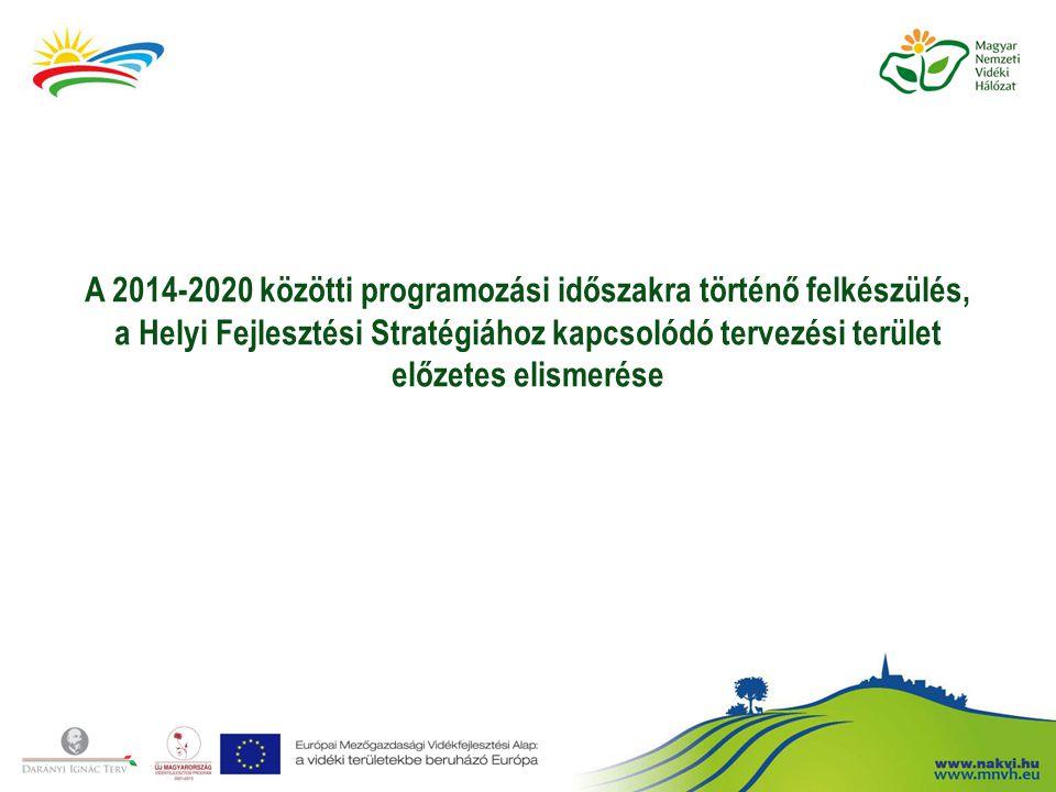 EMVA társfinanszírozású intézkedések Irányító Hatóságának 5./2014(II.6.) közleménye (Közlemény) 2014-2020 EU programozási időszakra vonatkozó Helyi Fejlesztési Stratégiához (HFS) kapcsolódó tervezési terület előzetes elismerési folyamatának szabályozása A HFS tervezési terület kialakításához kapcsolódó jogosultsági feltételek A HFS tervezési terület kialakításához kapcsolódó alapelvek
