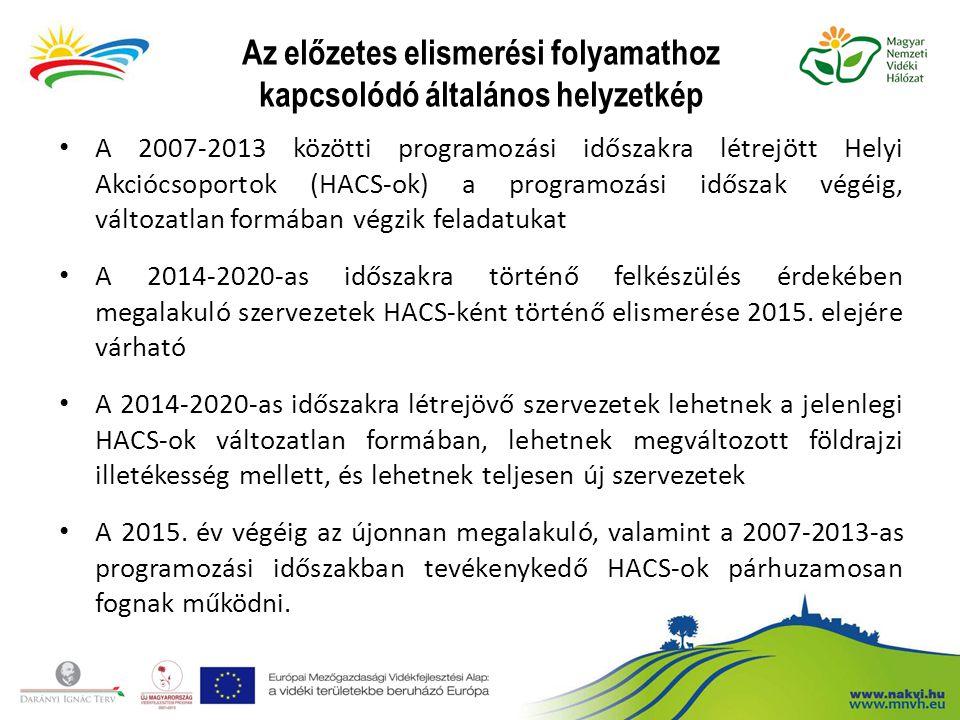 Az előzetes elismerési folyamathoz kapcsolódó általános helyzetkép A 2007-2013 közötti programozási időszakra létrejött Helyi Akciócsoportok (HACS-ok)