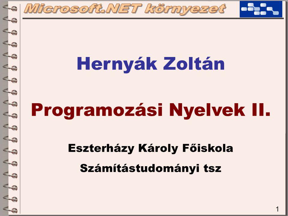 1 Hernyák Zoltán Programozási Nyelvek II. Eszterházy Károly Főiskola Számítástudományi tsz