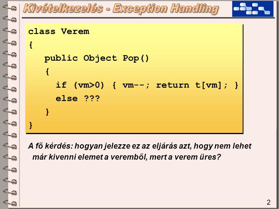 2 class Verem { public Object Pop() { if (vm>0) { vm--; return t[vm]; } else ??.